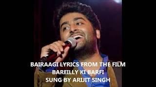 BAIRAAGI | BAREILLY KI BARFI | ARIJIT SINGH | LYRICS VIDEO