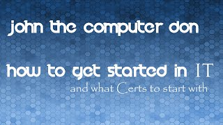 Getting Started in IT and IT Certifications