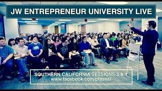 JW Entrepreneur Live University - LA - Session 3 & 4