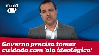 Felipe Moura Brasil: Governo tem chance de sucesso, mas precisa tomar cuidado com 'ala ideológica'