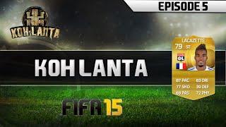 FUT15 | KOH LANTA EPISODE 5 | Abdennour show !