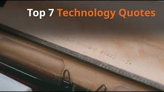 Top 7 Technology Quotes
