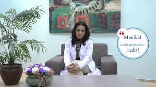 Medikal Estetik Uygulamaları Nedir?