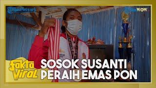 Sosok Susanti, Peraih Medali Emas PON Papua yang Viral Dijemput Pikap, Rumahnya Beratap Daun