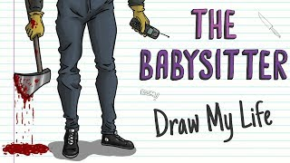 THE BABYSITTER| Draw My Life
