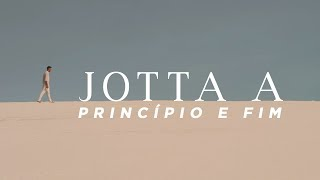 Principio E Fim - Jotta A (Video)