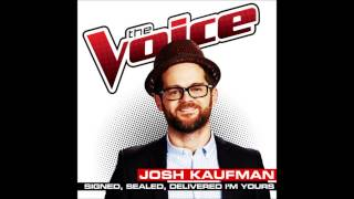 Josh Kaufman - Signed, Sealed, Delivered, I'm Yours