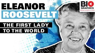 Eleanor Roosevelt - The First Lady To The World