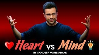 Heart vs Mind - By Sandeep Maheshwari