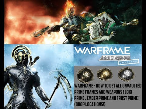 Warframe - How To Get Frost Prime , Ember Prime And Loki