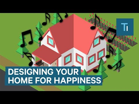 How To Design Your Home For Max Happiness