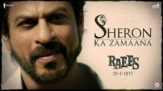 Sheron Ka Zamaana | Raees Video