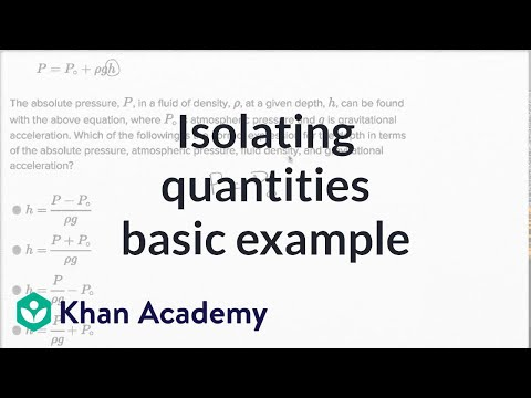 Isolating quantities \u2014 Basic example (video) Khan Academy
