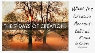 (#4 5980) What the Creation Account Tells Us - Rhema, Kairos & Jesus Christ