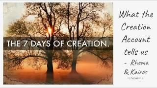 (#4 5981) What the Creation Account Tells Us - Rhema, Kairos & Jesus Christ