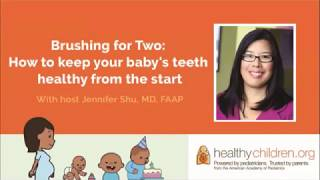 Parent Webinar: Brushing for Two -  How to Keep Your Baby's Teeth Healthy from the Start