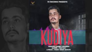 Kudiya - Jabby Sharma | Latest Punjabi Songs 2017 | VS RECORDS