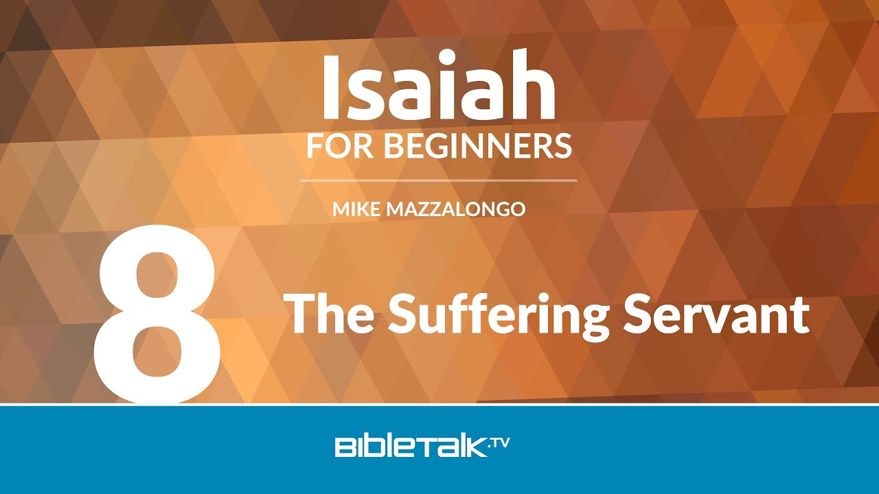8. The Suffering Servant