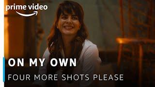 On My Own Song - Four More Shots Please |  VJ Bani, Sayani Gupta, Kirti Kulhari, Maanvi Gagroo