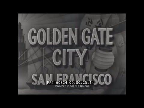 1937 SAN FRANCISCO CALIFORNIA TRAVELOGUE MOVIE  GOLDEN GATE BRIDGE  CHINATOWN  60824