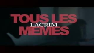 Lacrim   Tous Les Mêmes [Paroles Lyrics]