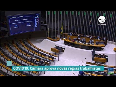 Covid 19: Câmara aprova novas regras trabalhistas e mudanças no Profut - 17/06/20