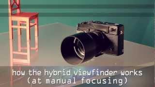 FUJIFILM X-Pro1 Hybrid Viewfinder - how it works at manual focusing