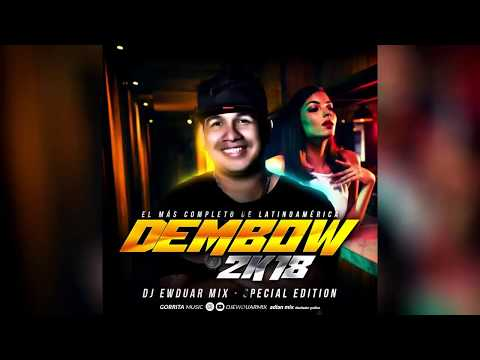 DEMBOW  DOMINICANO   2018  Mix    By  Dj Ewduar Mix El Mas Completo De Latino America Mp3