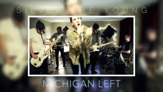 Arkells - Michigan Left (Silver The Young Cover)