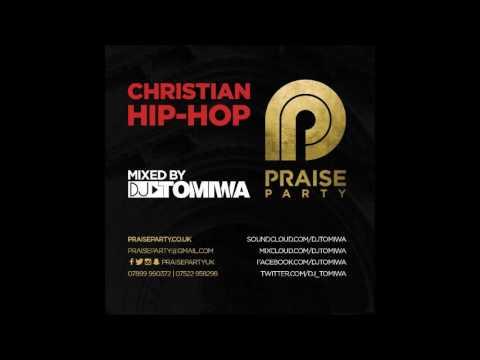 CHRISTIAN HIP HOP MIX By DJ Tomiwa #PraisePartyUK