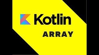 #40 Kotlin Tutorial | Array