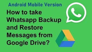 How to take Whatsapp Backup in Google Drive and Restore from Google Drive?