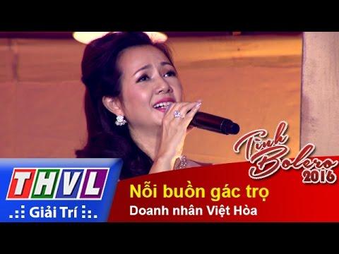 Tình Bolero 2016 Tập 1 - Nỗi buồn gác trọ - Doanh nhân Việt Hòa
