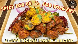 SPICY EGG 65 & EGG YOLK FRY | 2 APPETIZERS FROM 1 RECIPE | 1 TIP | MUST TRY RECIPE