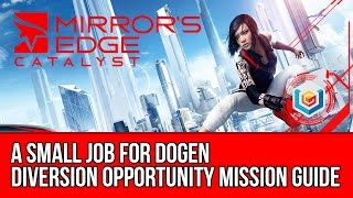 Mirror's Edge Catalyst Diversion Opportunity - A Small Job for Dogen (Mission Guide)