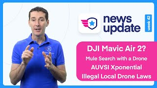 Drone News: DJI Mavic Air 2 rumors, Mule Search with a Drone, AUVSI Xponential