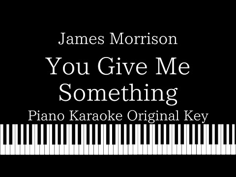 【Piano Karaoke Instrumental】You Give Me Something / James Morrison【Original Key】