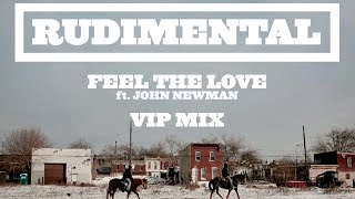 Rudimental   Feel The Love Ft. John Newman (Rudimental VIP) [Official]