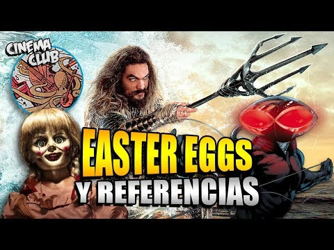 ¡Annabelle en Aquaman! Easter Eggs y Referencias