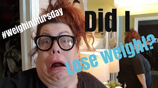 How I lose weight.  Weigh in Thursday. Weight loss journey 2019.