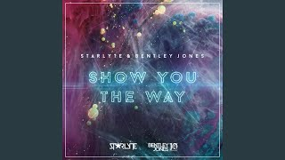 Show You the Way