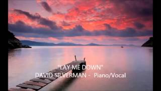 """LAY ME DOWN""  DAVID SILVERMAN   A Classic Barry Manilow song"