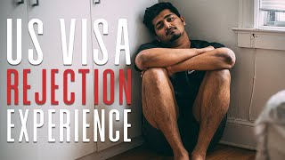 My US Visa Rejection experience