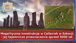 Megalityczna konstrukcja w Callanish w Szkocji i jej tajemnicze przeznaczenie sprzed 5000 lat