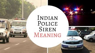 Every Indian must KNOW!! Indian Police Sirens and their Meanings.