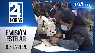 Noticias Ecuador: Noticiero 24 Horas, 30/07/2020 (Emisión Estelar)