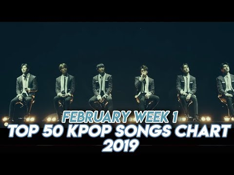 Top 50 Kpop Songs Chart February of 2019 (Week 1)
