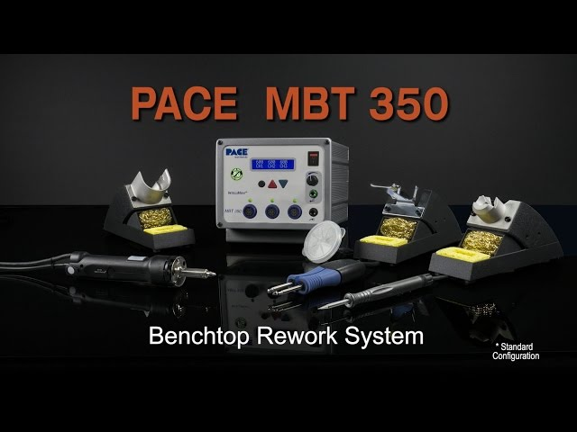 PACE MBT 350 Multi-Channel Solder, Desolder & Rework System - Product Overview