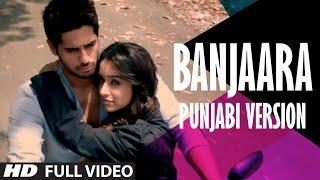 Ek Villain: Banjaara Video Song   Punjabi Version   Sidharth Malhotra   Shraddha Kapoor
