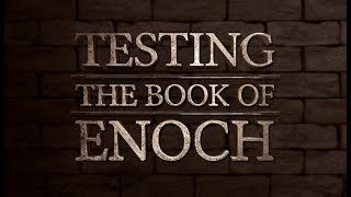 Testing the Book of Enoch - 119 Ministries